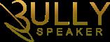 Bully Speaker